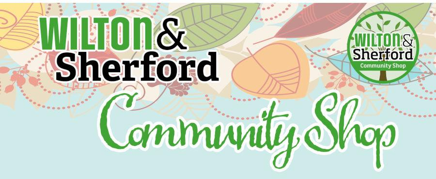 WILTON AND SHERFORD COMMUNITY SHOP